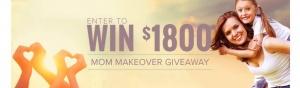 $1800 Mom Makeover Giveaway!
