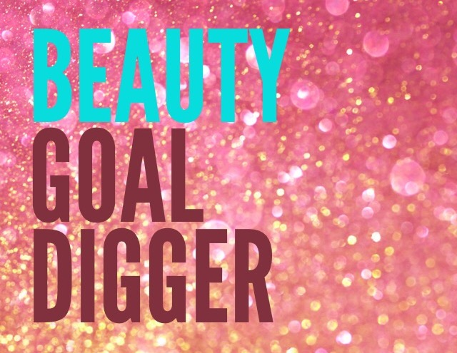 9 Ways To Become a Beauty Goal Digger